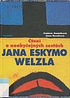 Čtení o neobyčejných cestách Jana Eskymo Welzla