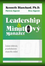 Leadership & minutový manažer zvyšování efektivity prostřednictvím metody Situačního vedení