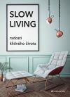 Slow Living - Radosti klidného života