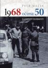 1968 očima 50 slavných osobností