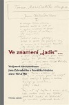 "Ve znamení ""jadis"" ... Vzájemná korespondence Jana Zahradníčka a Františka Hrubína z let 1937–1950"