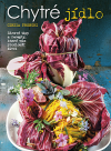 Chytré jídlo: Zdravé tipy a recepty, které vám prodlouží život