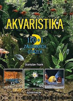 Akvaristika - 100 + 1 záludných otázek obálka knihy