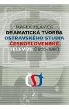 Dramatická tvorba ostravského studia Československé televize (1955 - 1991)
