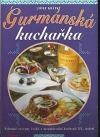 Gurmánská kuchařka - vybrané recepty české a mezinárodní kuchyně XX. století
