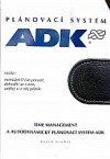 Time management a autodynamický plánovací systém ADK