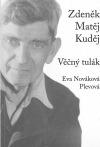 Zdeněk Matěj Kuděj Věčný tulák