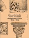 Zkamenělá hudba: Tvorba architekta Bernharda Gruebera (1806–1882)