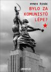 Recenze knihy Bylo za komunistů lépe?