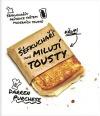 Šéfkuchaři také milují toasty: Šéfkuchařův průvodce světem moderních toustů