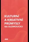 Kulturní a kreativní průmysly na Olomoucku