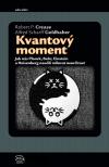 Kvantový moment: Jak nás Planck, Bohr, Einstein a Heisenberg naučili milovat neurčitost