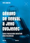 Gérard de Nerval a jeho dvojenec: Divadlo francouzského romantismu očima melancholika