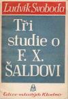 Tři studie o F. X. Šaldovi