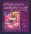 Kniha kouzel, zaříkadel a čar pro moderní dívky