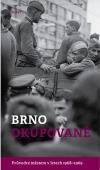 Brno okupované: Průvodce městem v letech 1968-1969
