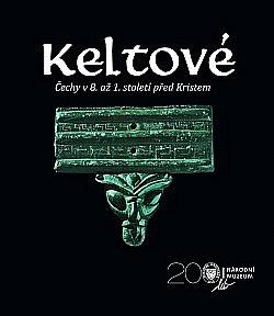 Keltové. Čechy v 8. až 1. století před Kristem obálka knihy