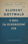Klement Gottwald v boji za osvobození ČSR