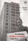 Architekt Vladimír Karfík vypráví