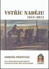 Vstříc naději! Sborník příspěvků z III. mezinárodní konference Československé obce legionářské
