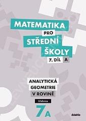 Matematika pro střední školy. 7. díl A, Analytická geometrie v rovině obálka knihy