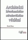 Architekti křesťanského středověkého vědění