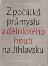 Z počátků průmyslu a dělnického hnutí na Jihlavsku