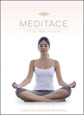 Meditace - Úvod do základů meditace (Fit na těle i na duši)