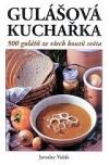 Gulášová kuchařka: 500 gulášů ze všech koutů světa