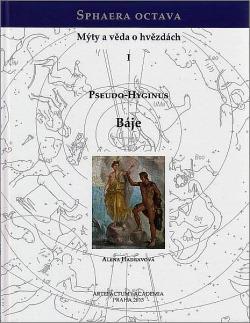 Sphaera octava. Mýty a věda o hvězdách I. Pseudo-Hyginus: Báje obálka knihy
