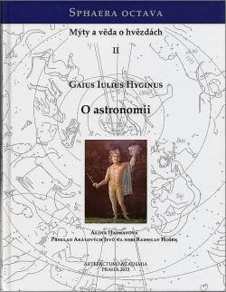 Sphaera octava. Mýty a věda o hvězdách II. Gaius Iulius Hyginus: O astronomii obálka knihy