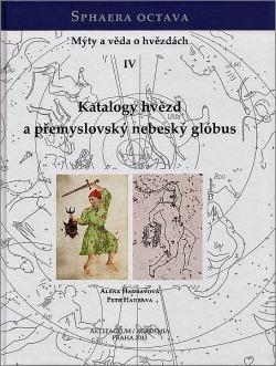 Sphaera octava. Mýty a věda o hvězdách IV. Katalogy hvězd a přemyslovský nebeský glóbus obálka knihy