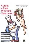 Vaříme s Jiřím Wintrem-Nepraktou