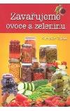 Zavařujeme ovoce a zeleninu obálka knihy