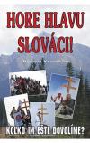Hore hlavu Slováci! (Koľko im ešte dovolíme?)
