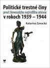 Politické trestné činy pred Slovenským najvyšším súdom v rokoch 1939–1944