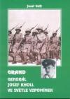 Grand - Generál Josef Kholl ve světle vzpomínek