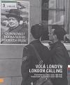 Volá Londýn: československá vláda v exilu 1939-1945
