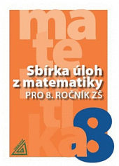 Sbírka úloh z matematiky pro 8. ročník ZŠ obálka knihy