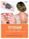 Tetování - Dočasné tetovací techniky krok za krokem