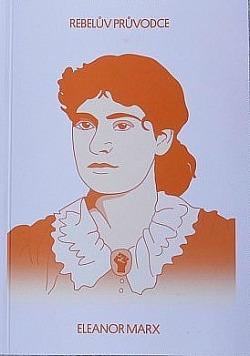 Rebelův průvodce Eleanor Marx obálka knihy