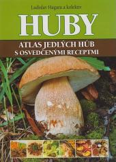 Huby, Atlas jedlých húb s osvedčenými receptmi obálka knihy