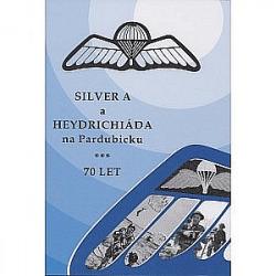 Silver A a Heydrichiáda na Pardubicku obálka knihy