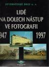 Lidé na dolech Nástup ve fotografii 1947-1997