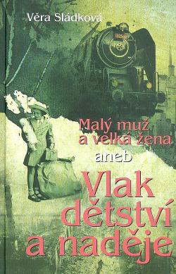 Malý muž a velká žena aneb Vlak dětství a naděje obálka knihy