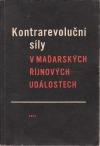 Kontrarevoluční síly v maďarských říjnových událostech