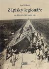 Zápisky legionáře: anabáze přes Sibiř kolem světa