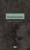 Technokratismus: Kapitál ve službách techné