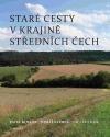 Staré cesty v krajině středních Čech