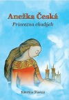 Anežka Česká - princezna chudých